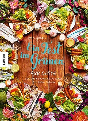 Ein Fest im Grünen für Gäste: Einfache Rezepte und Ideen für jeden Anlass