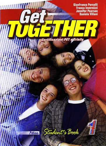 Get together. Student's book. Con portfolio linguistico. Per le Scuole superiori: 1