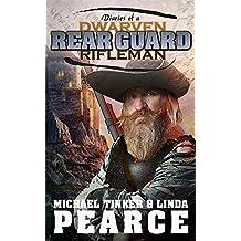 Diaries of a Dwarven Rifleman: Rear Guard (Dwarven Rifleman Series)