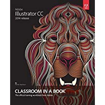 Adobe Illustrator CC Classroom in a Book (2014 release) by Brian Wood (2014-11-09)