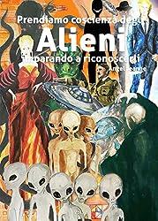 Prendiamo coscienza degli alieni, imparando a riconoscerli: 2