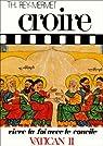 Croire, tome 3 : Vivre la Foi avec le Concile Vatican II par Rey-Mermet