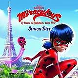 Scarica Libro Simon Dice Miraculous Le storie di Ladybug e Chat Noir Ediz a colori (PDF,EPUB,MOBI) Online Italiano Gratis