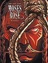 Moses Rose, tome 3 par Ordas