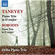Taneyev: Piano Trio in D Major, Op. 22 - Borodin: Piano Trio in D Major