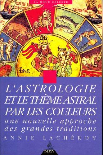 L'astrologie par les couleurs par Annie Lachéroy