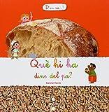 Què hi ha dins del pa?