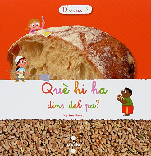 Què hi ha dins del pa? (D'on ve.?) por Karine Harel
