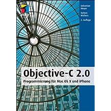 Objective-C 2.0: Programmierung für Mac OS X und iPhone