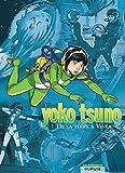 Yoko Tsuno l'intégrale, volume 1 : De la Terre à ...