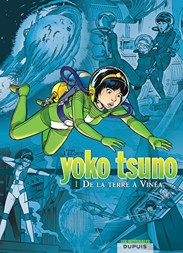 Yoko Tsuno l'intégrale, volume 1 : De la Terre à Vinéa par Leloup