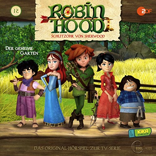 Robin Hood - Schlitzohr von Sherwood - Folge 12: Der geheime Garten - Das Original-Hörspiel zur TV-Serie