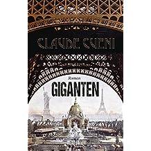 Giganten: Historischer Roman