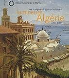 Lumineuse Algérie - Sous le regard des peintres de marines (1830-1960)