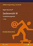 Sachenrecht III: Kreditsicherungsrecht (JURIQ Erfolgstraining)