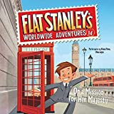 On a Mission for Her Majesty (Flat Stanley's...
