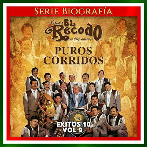 Exitos 10, Vol. 9: Puros Corridos (Banda El Recodo Corridos)