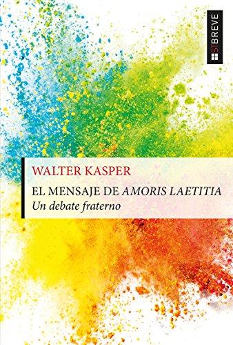EL MENSAJE DE AMORIS LAETITIA. Un debate fraterno (ST Breve nº 98) por WALTER KASPER