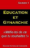 Education et Gynarchie (BDSM, Gynarchie et humiliations érotiques t. 1)