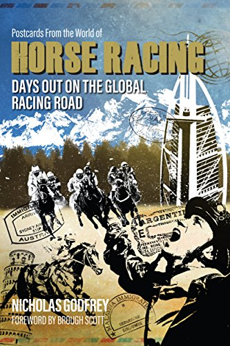 Postcards from the World of Horse Racing: Days Out on the Global Racing Road (English Edition) por Nick Godfrey