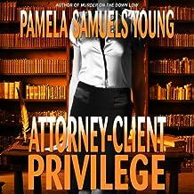 Attorney-Client Privilege: Vernetta Henderson Series No. 4