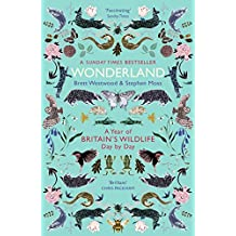 Wonderland: A Year of Britain's Wildlife, Day by Day (English Edition)