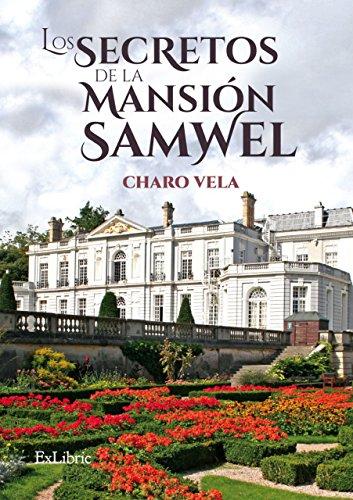 Los secretos de la mansión Samwel por Charo Vela