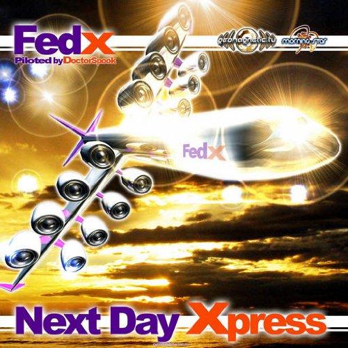 [GEOCD045] - Fed X 2:  Next Day Xpress(Goa, Psytrance, Acid Techno, Progressive House, Hard Dance, Nu-NRG, Trip Hop, Chillout, Dubstep Anthems)