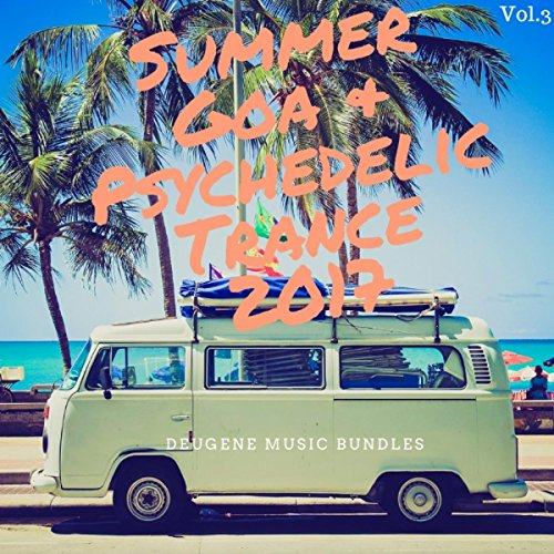 Summer Goa & Psychedelic Trance 2017, Vol. 3