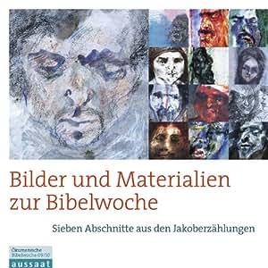 Bilder und Materialien zur Bibelwoche. CD-ROM: Sieben Abschnitte aus den Jakoberzählungen