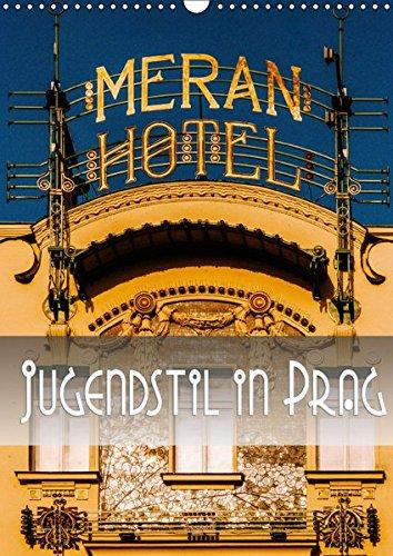 Jugendstil in Prag (Wandkalender 2019 DIN A3 hoch): Ein fotografischer Rundgang durch den Prager...