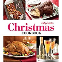 Betty Crocker Christmas Cookbook: Easy Appetizers * Festive Cocktails * Make-Ahead Brunches * Christmas Dinners * Food Gifts