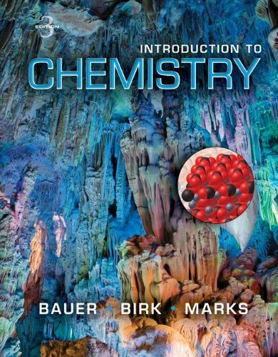 Introduction to Chemistry 3rd Ed. 3rd by Bauer, Rich, Birk, James, Marks, Pamela (2012) Hardcover