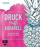 Druck trifft Aquarell: Ausdrucksstarke Bilder -Lithografie ganz einfach