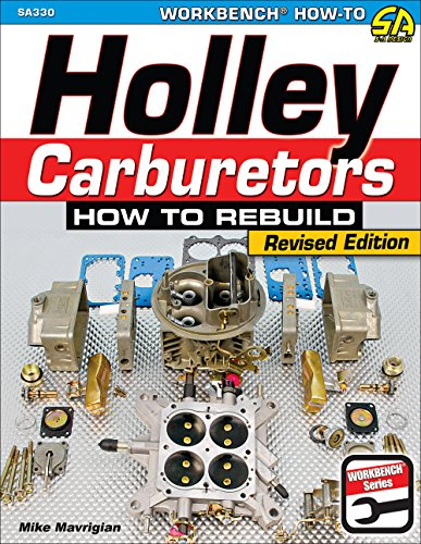 Holley Carburetors: How to Rebuild di Mike Mavrigian