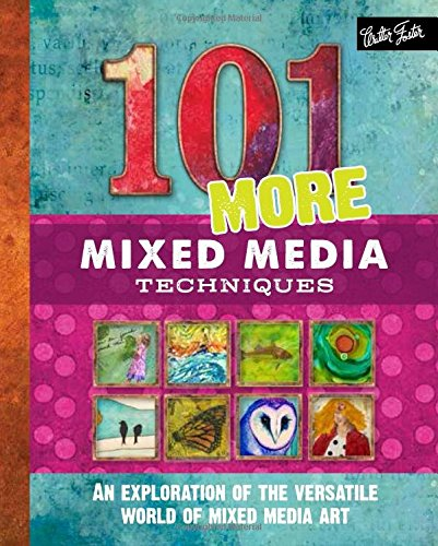 101-more-mixed-media-techniques-an-exploration-of-the-versatile-world-of-mixed-media-art