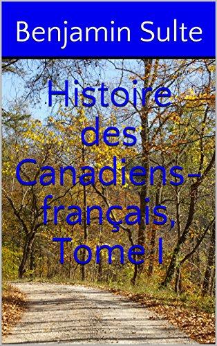 Descargar Libro Histoire des Canadiens-français, Tome I de Benjamin Sulte