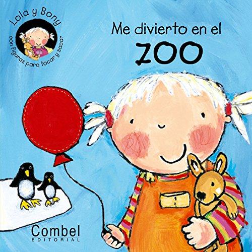 Me divierto en el zoo (Lola y Bony) por Lara Jones