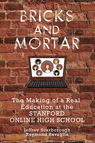 Bricks and Mortar: The Making of a Real Education at the Stanford Online High School by Jeffrey Scarborough (13-Jan-2015) Paperback