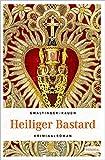 Heiliger Bastard (Emil Bär) - Xaver Maria Gwaltinger