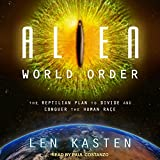 : Alien World Order: The Reptilian Plan to Divide and Conquer the Human Race (Audio CD)