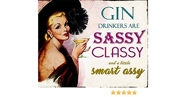 Smart Assy Nouveauté Porte Métallique Signe//Plaque Murale chic.. Gin Drinkers sont Sassy