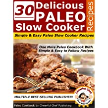30 Delicious Paleo Slow Cooker Recipes - Simple and Easy Paleo Slow Cooker Recipes (Paleo Recipes Book 1) (English Edition)