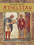 Aethelstan: The First King of England (The English Monarchs Series)