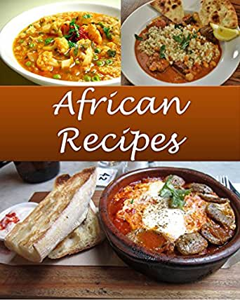 African african recipes the very best african cookbook african enter your mobile number or email address below and well send you a link to download the free kindle app then you can start reading kindle books on your forumfinder Gallery