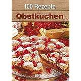100 Rezepte - Obstkuchen