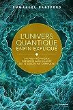 L'univers quantique enfin expliqué : Un polytechnicien présente avec clarté cette discipline complexe (French Edition)