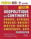 Géopolitique des continents - Europe, Afrique, Proche-Orient, Moyen-Orient, Amériques, Asie...