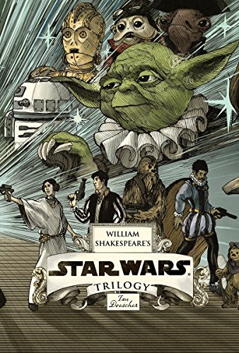 William Shakespeare's Star Wars Trilogy: The Royal Box Set: Includes William Shakespeare's Star Wars, the Empire Striketh Back, the Jedi Doth Return,