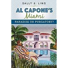 Al Capone's Miami: Paradise or Purgatory? (English Edition)